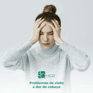 Problemas de visão e dor de cabeça