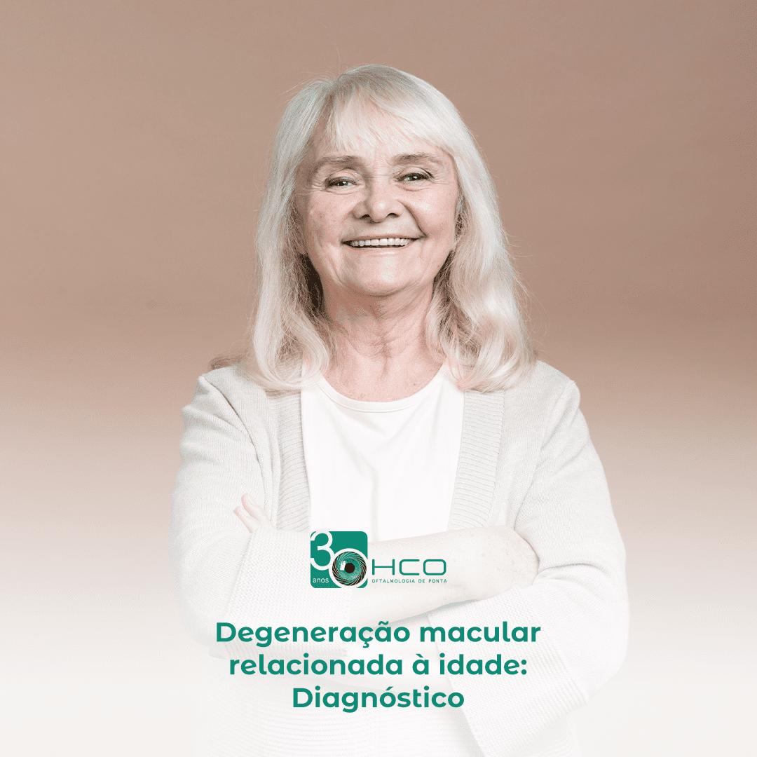 Degeneração macular relacionada à idade: diagnóstico e tratamento.