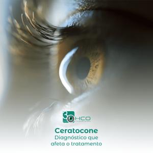 Ceratocone - diagnóstico que afeta o tratamento
