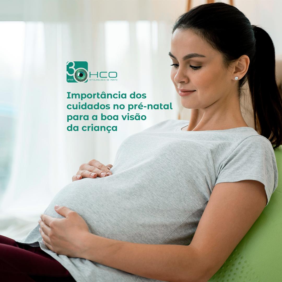 Importância dos cuidados no pré-natal para a boa visão da criança