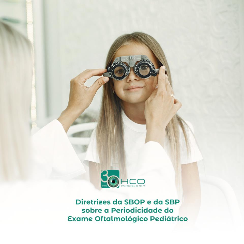 Diretrizes da SBOP e da SBP sobre a Periodicidade do Exame Oftalmológico Pediátrico