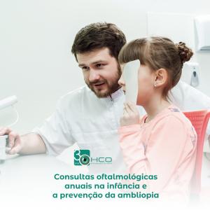 Consultas oftalmológicas anuais na infância e a prevenção da ambliopia