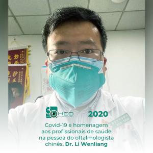 2020, covid-19 e homenagem aos profissionais de saúde na pessoa do oftalmologista chinês, Dr Li Wenliang