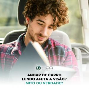 Andar de carro lendo afeta a visão? Mito ou verdade?