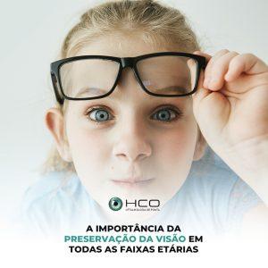 A importancia da preservação da visão em todas as faixas etárias