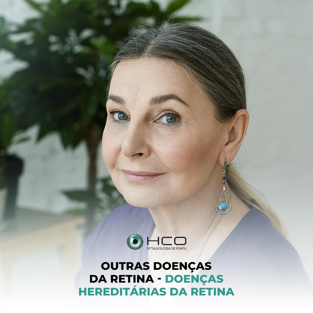 Outras doenças da Retina - Doenças Hereditárias da Retina