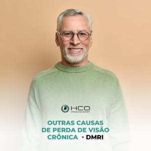 Outras causas de Perda de Visão Crônica - DMRI