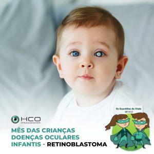 Doenças oculares infantis - Retinoblastoma